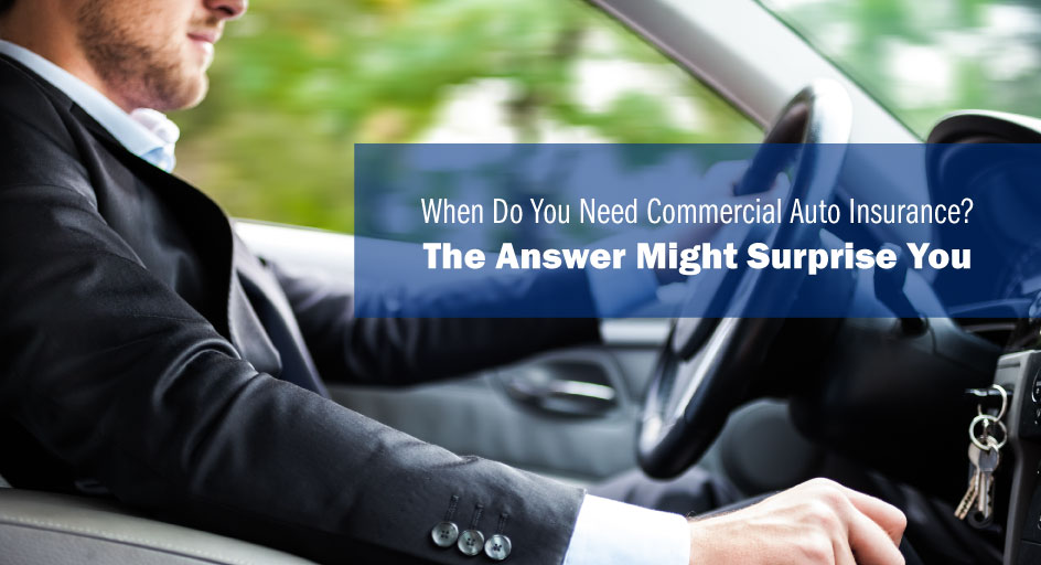 blog image of a business man in a suit driving a car; blog title: When Do You Need Commercial Auto Insurance? The Answer Might Surprise You