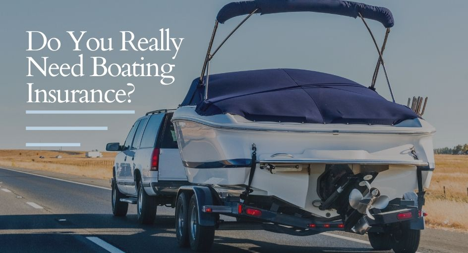blog image of a truck towing a boat; blog title: do you really need boating insurance?